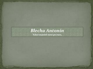 """Blecha Antonín """"Když manžel není po ruce"""""""