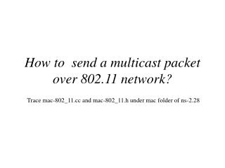 How to  send a multicast packet over 802.11 network?