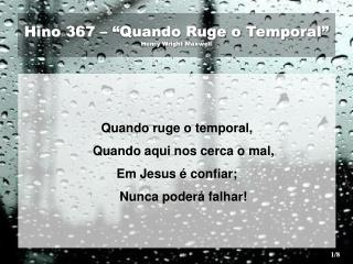 "Hino 367 – ""Quando Ruge o Temporal"" Henry Wright Maxwell"
