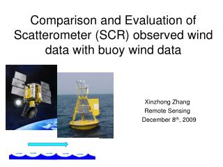 Comparison and Evaluation of Scatterometer SCR observed wind data with buoy wind data