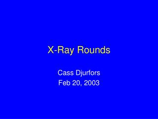 X-Ray Rounds