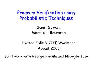 Program Verification using  Probabilistic Techniques