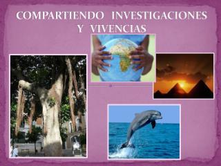 COMPARTIENDO   INVESTIGACIONES  Y   VIVENCIAS