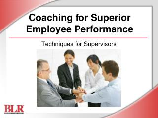 Coaching for Superior Employee Performance