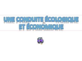 Une conduite écologique  et économique