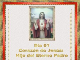 Día 01 Corazón de Jesús:  Hijo del Eterno Padre