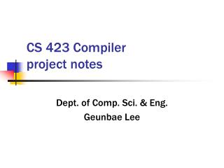 CS 423 Compiler  project notes