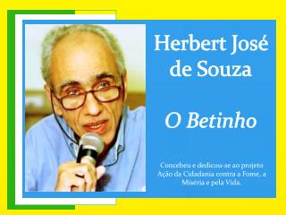 Herbert José  de Souza O Betinho