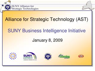 Alliance for Strategic Technology AST  SUNY Business Intelligence Initiative