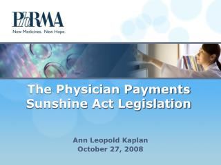 The Physician Payments Sunshine Act Legislation