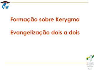 Formação sobre Kerygma Evangelização dois a dois