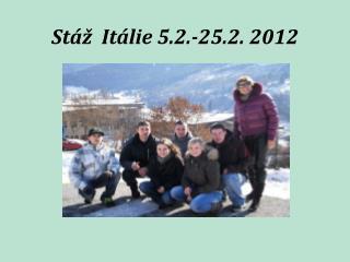 Stáž  Itálie 5.2.-25.2. 2012