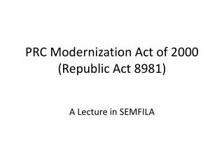 PRC Modernization Act of 2000 (Republic Act 8981)