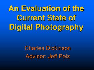 An Evaluation of the Current State of Digital Photography