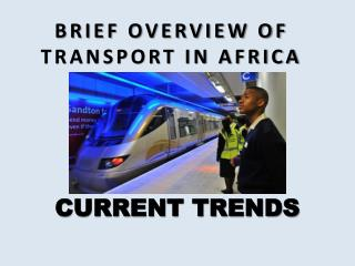 BRIEF OVERVIEW OF TRANSPORT IN AFRICA