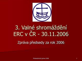3. Valné shromáždění  ERC v ČR - 30.11.2006