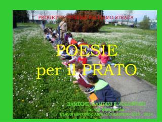 BAMBINE, BAMBINI E VOLONTARI in via Simonetta CLASSI SECONDE ANNO SCOLASTICO 2013 - 2014