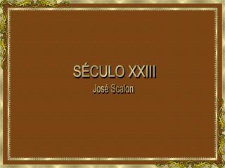 SÉCULO XXIII