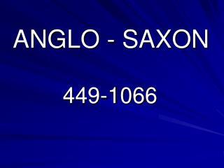ANGLO - SAXON