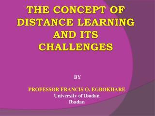 BY  PROFESSOR FRANCIS O. EGBOKHARE University of Ibadan Ibadan