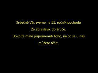 Srdečně Vás zveme na 11. ročník pochodu  Ze Zbraslavic do Zruče.
