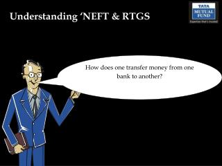 Understanding �NEFT & RTGS