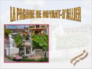 LA PAGODE DE NOYANT-D'ALLIER