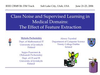 Class Noise and Supervised Learning in Medical Domains:  The Effect of Feature Extraction