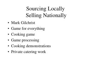 Sourcing Locally  Selling Nationally