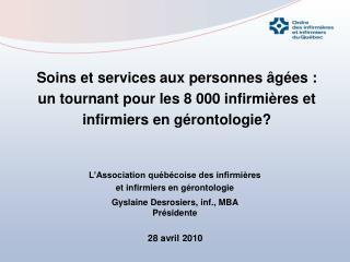 L'Association québécoise des infirmières  et infirmiers en gérontologie