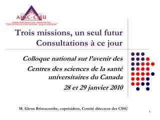 Trois missions, un seul futur Consultations à ce jour