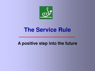 The Service Rule