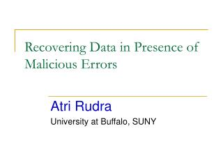 Recovering Data in Presence of Malicious Errors