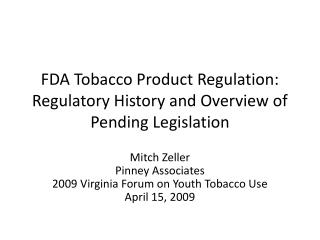 FDA Tobacco Product Regulation: Regulatory History and Overview of Pending Legislation