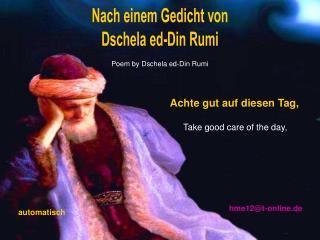 Nach einem Gedicht von Dschela ed-Din Rumi