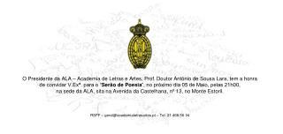 O Presidente da ALA – Academia de Letras e Artes, Prof. Doutor António de Sousa Lara, tem a honra