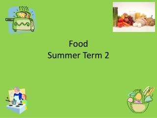 Food Summer Term 2