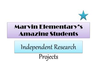 Marvin  Elementary's Amazing Students