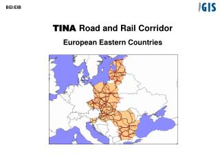TINA  Road and Rail Corridor European Eastern Countries