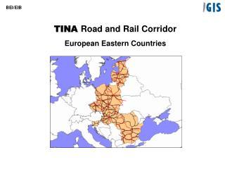 TINA  Road and Rail Corridor European Eastern Countries