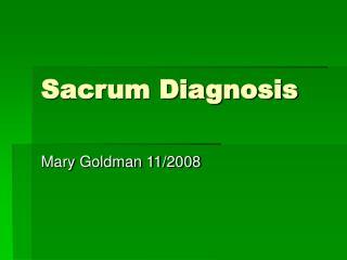 Sacrum Diagnosis