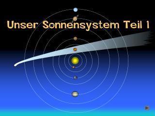 Unser Sonnensystem Teil 1