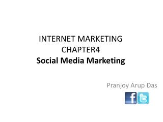 INTERNET MARKETING CHAPTER4 Social Media Marketing