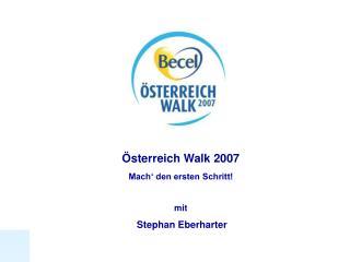 Österreich Walk 2007 Mach' den ersten Schritt!  mit Stephan Eberharter