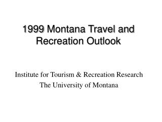 1999 Montana Travel and Recreation Outlook