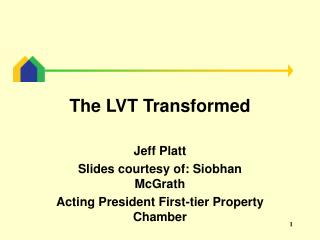 The LVT Transformed