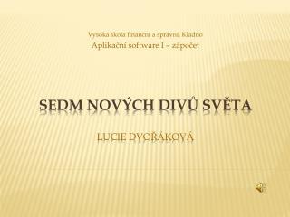 Sedm nových divů světa Lucie Dvořáková