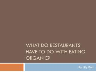 What do Restaurants Have To Do With Eating Organic?