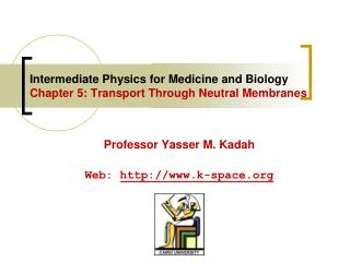 Intermediate Physics for Medicine and Biology  Chapter 5: Transport Through Neutral Membranes