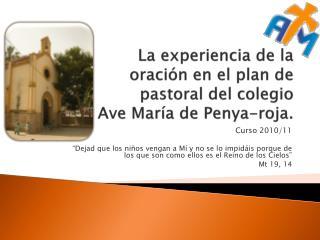 La experiencia de la oración en el plan de pastoral del colegio  Ave María de  Penya -roja.